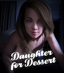 Daughter For Dessert [Adult Game]